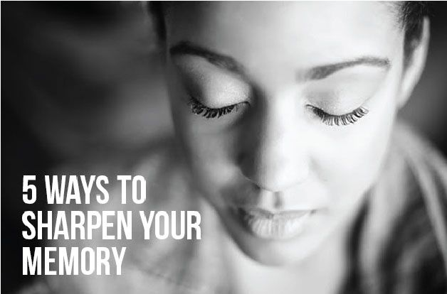 5 Ways to Sharpen Your Memory