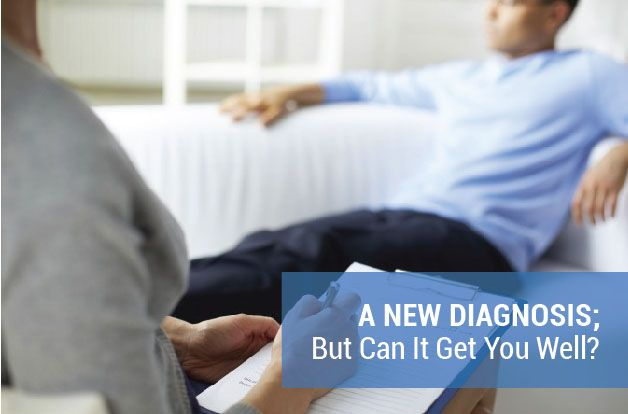 A New Diagnosis; But Can It Get You Well?