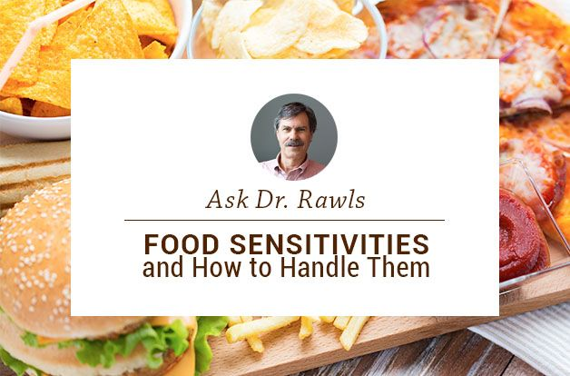 Ask Dr. Rawls – Food Sensitivities and How to Handle Them