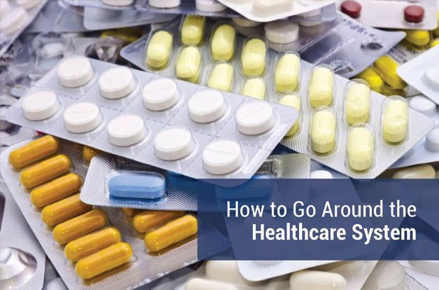 How to Go Around the Healthcare System