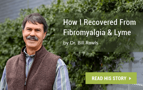 How Dr. Bill Rawls Recovered from Fibromyalgia and Lyme disease