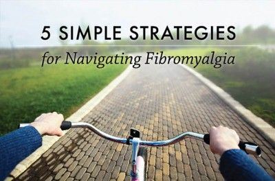 5 Simple Strategies for Navigating Fibromyalgia