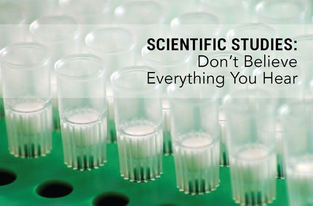 Scientific Studies: Don't Believe Everything You Hear