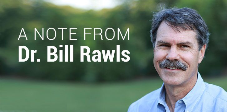 A Note from Dr. Bill Rawls