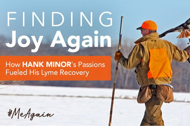 [#MeAgain] Finding Joy Again: How Hank Minor's Passions Fueled His Lyme Recovery