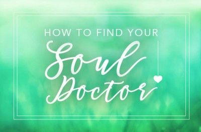 How to Find Your Soul Doctor