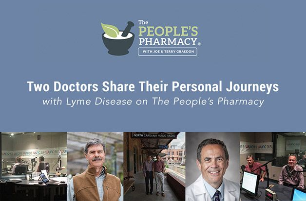 The People'sPharmacy, Two Doctors Share Their Personal Journey with Lyme disease