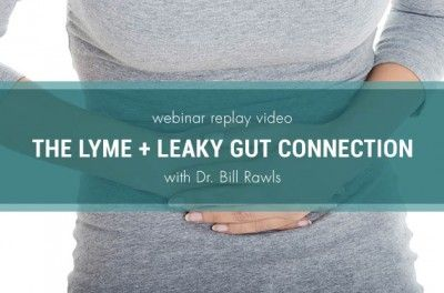 The Lyme + Leaky Gut Connection [Webinar Replay]