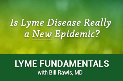 Is Lyme Disease Really a NEW Epidemic?