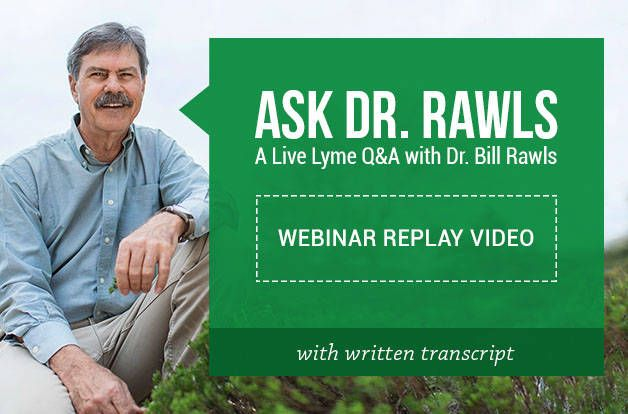 Ask Dr. Rawls | A Live Lyme Q&A Webinar Video Replay with Transcript