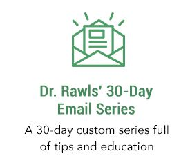 Dr. Rawls' 30-Day Email Series