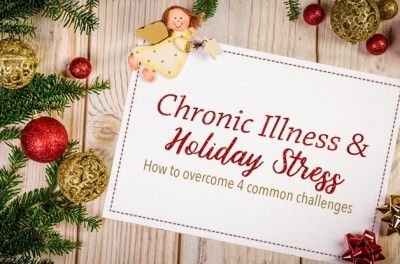 Chronic Illness & Holiday Stress