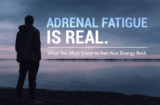 Adrenal Fatigue Is Real. What You Must Know To Get Your Energy Back
