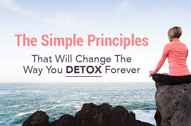 The Simple Principles That Will Change The Way You Detox