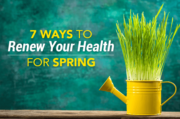 7 Ways to Renew Your Health for Spring