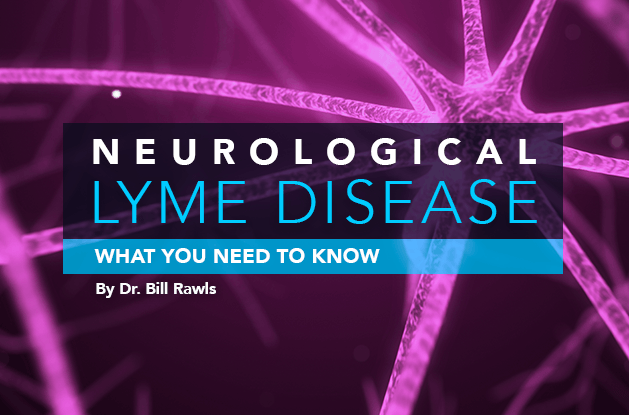 Neurological Lyme Disease: What You Need to Know – RawlsMD