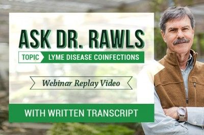 The Lyme Q&A Webinar with Dr. Rawls, No. 3 [Coinfections]