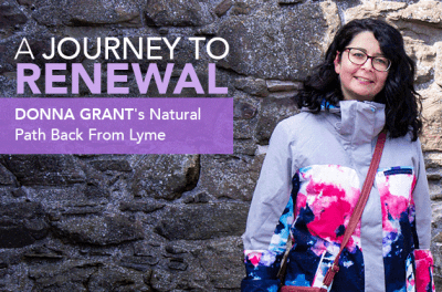 Journey to Renewal: Donna Grant's Natural Path Back From Lyme, Lyme Disease Journey