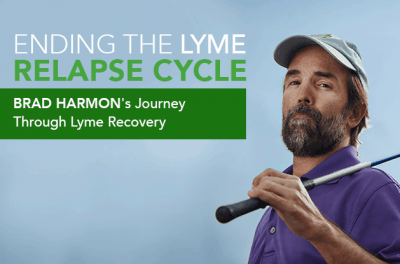 Ending the Lyme Relapse Cycle: Brad Harmon's Journey Through Lyme Recovery, Lyme disease journey
