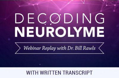 Decoding NeuroLyme Webinar Replay Transcript