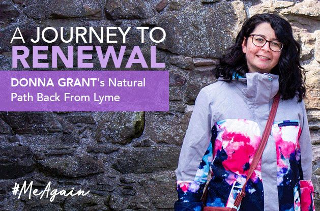 [#MeAgain] Journey to Renewal: Donna Grant's Natural Path Back From Lyme