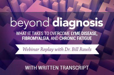 Beyond Diagnosis Webinar with Dr. Bill Rawls