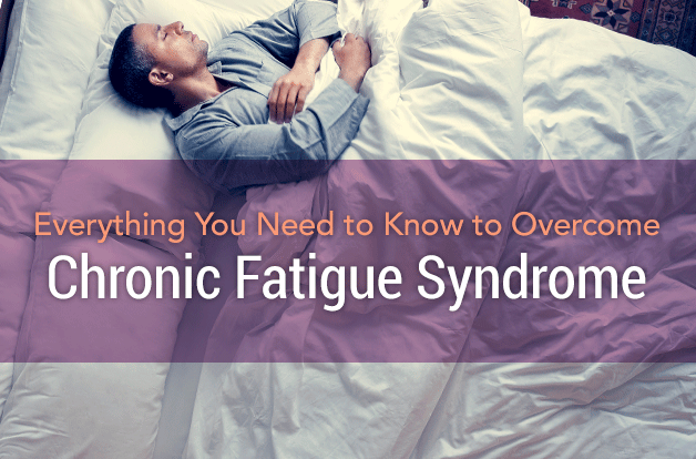 Everything you need to know to overcome Chronic Fatigue Syndrome with 6 natural solutions