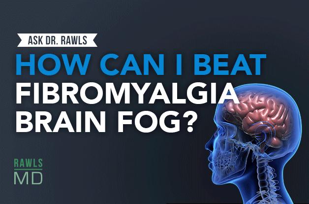 adr_blogheader_how-can-i-beat-fibromyalgia-brain-fog_-_-ask-dr-rawls