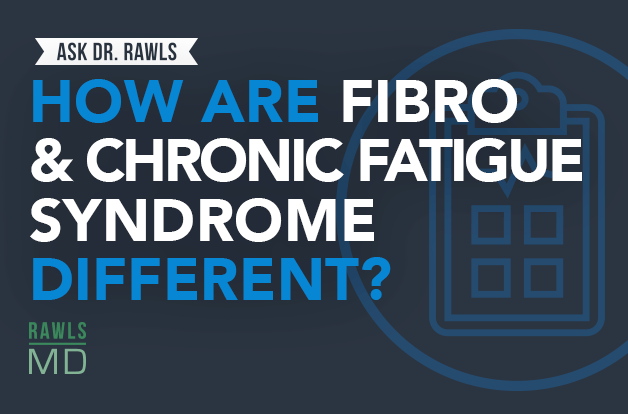 How Are Fibromyalgia and Chronic Fatigue Syndrome Different? – RawlsMD