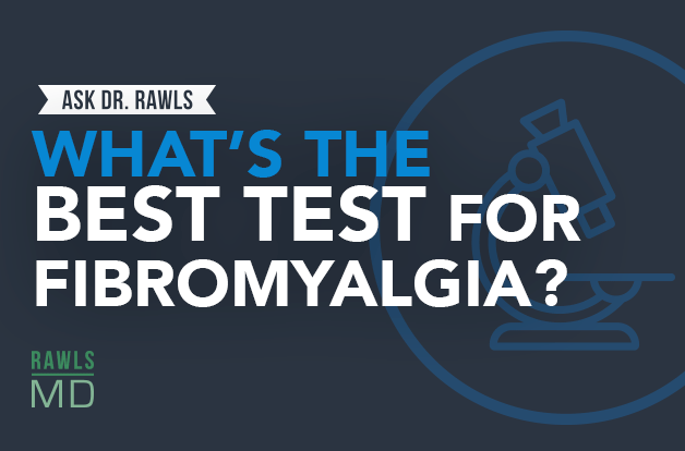 adr_blogheader_whats-the-best-test-for-fibromyalgia_-_-ask-dr-rawls