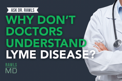 adr_blogheader_why-dont-doctors-understand-lyme-disease-_-ask-dr-rawls