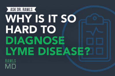 adr_blogheader_why-is-it-so-hard-to-diagnose-lyme-disease_-_-ask-dr-rawls