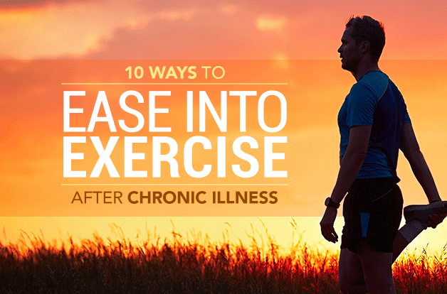 How to Ease Into Exercise After Chronic Illness