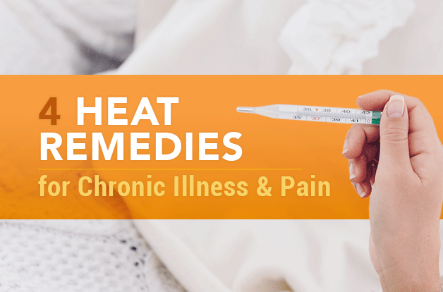 Heat Remedies for Chronic Illness and Pain