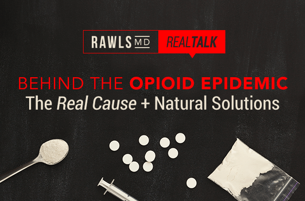 Behind the Opioid Epidemic: The Real Cause + Natural Solutions