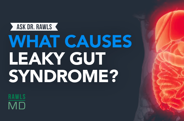 What Causes Leaky Gut Syndrome?