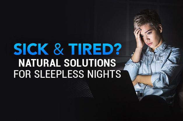 Sick and Tired? Natural Solutions for Sleepless Nights