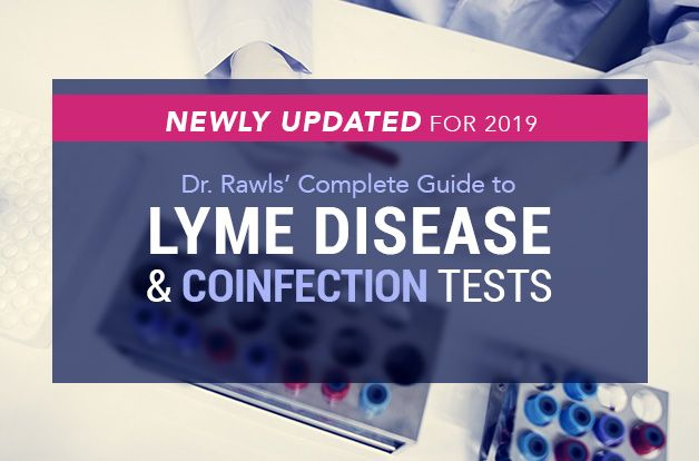 Dr  Rawls' Complete Guide to Lyme Disease and Coinfection Tests