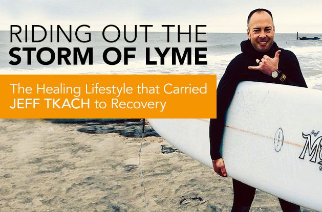 Riding Out the Storm of Lyme: The Healing Lifestyle that Carried Jeff Tkach to Recovery