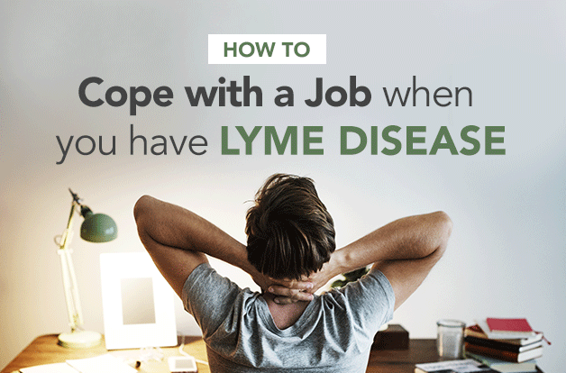 How to Cope with a Job When You Have Lyme Disease
