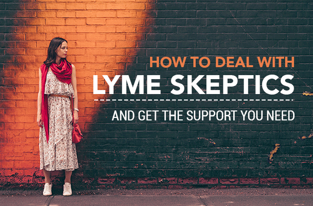 How to Deal with Lyme Skeptics and Get the Support You Need