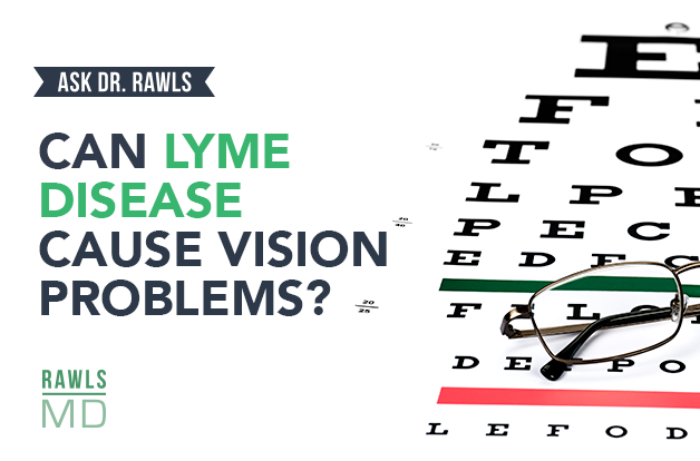 Can Lyme Disease Cause Vision Problems? | RawlsMD