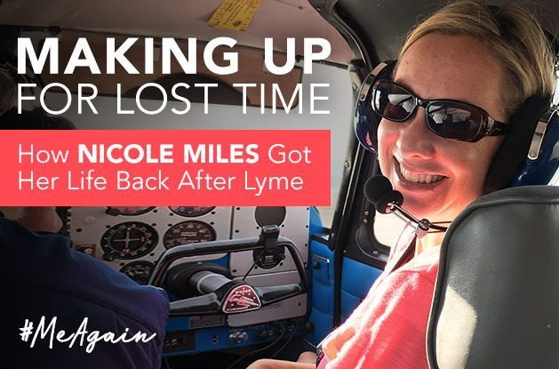 [#MeAgain] Making Up for Lost Time: How Nicole Miles Got Her Life Back After Lyme