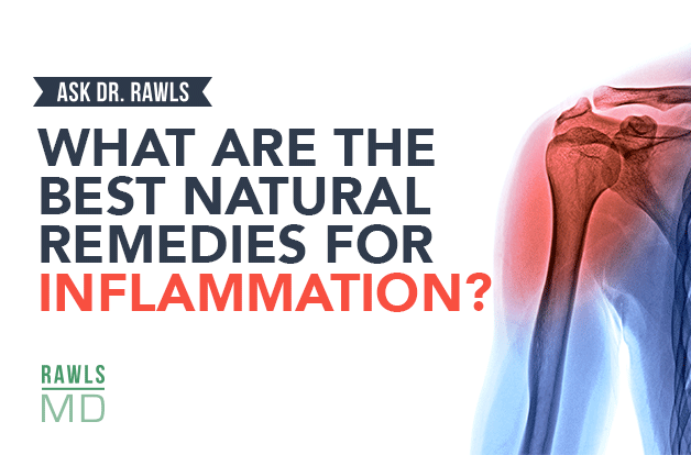 What are the Best Natural Remedies for Inflammation?