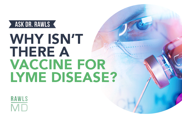Why is There No Lyme Disease Vaccine?