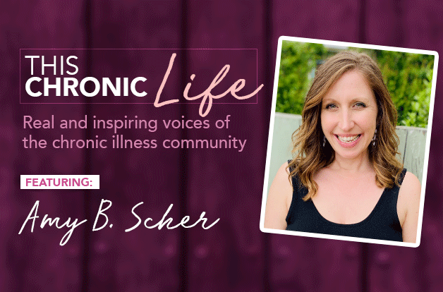 This Chronic Life: Meet Amy B. Scher