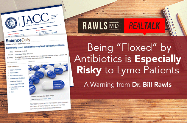 "[Real Talk] Being ""Floxed"" by Antibiotics is Especially Risky to Lyme Patients"