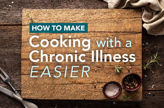 How to Make Cooking with a Chronic Illness Easier | RawlsMD