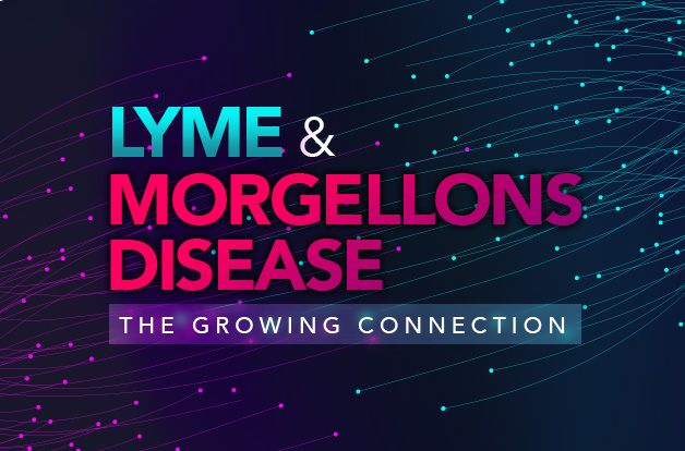 Lyme + Morgellons Disease: The Growing Connection