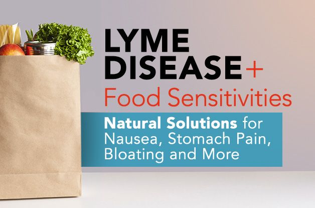 Lyme + Food Sensitivities: Natural Solutions for Nausea, Stomach Pain, Bloating and More